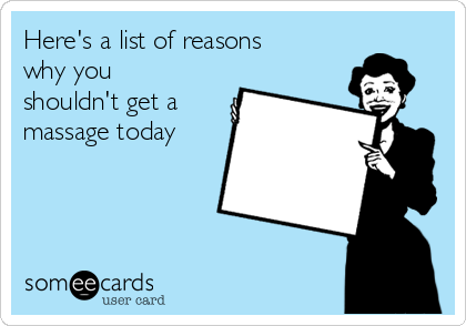 heres-a-list-of-reasons-why-you-shouldnt-get-a-massage-today-eb9e5